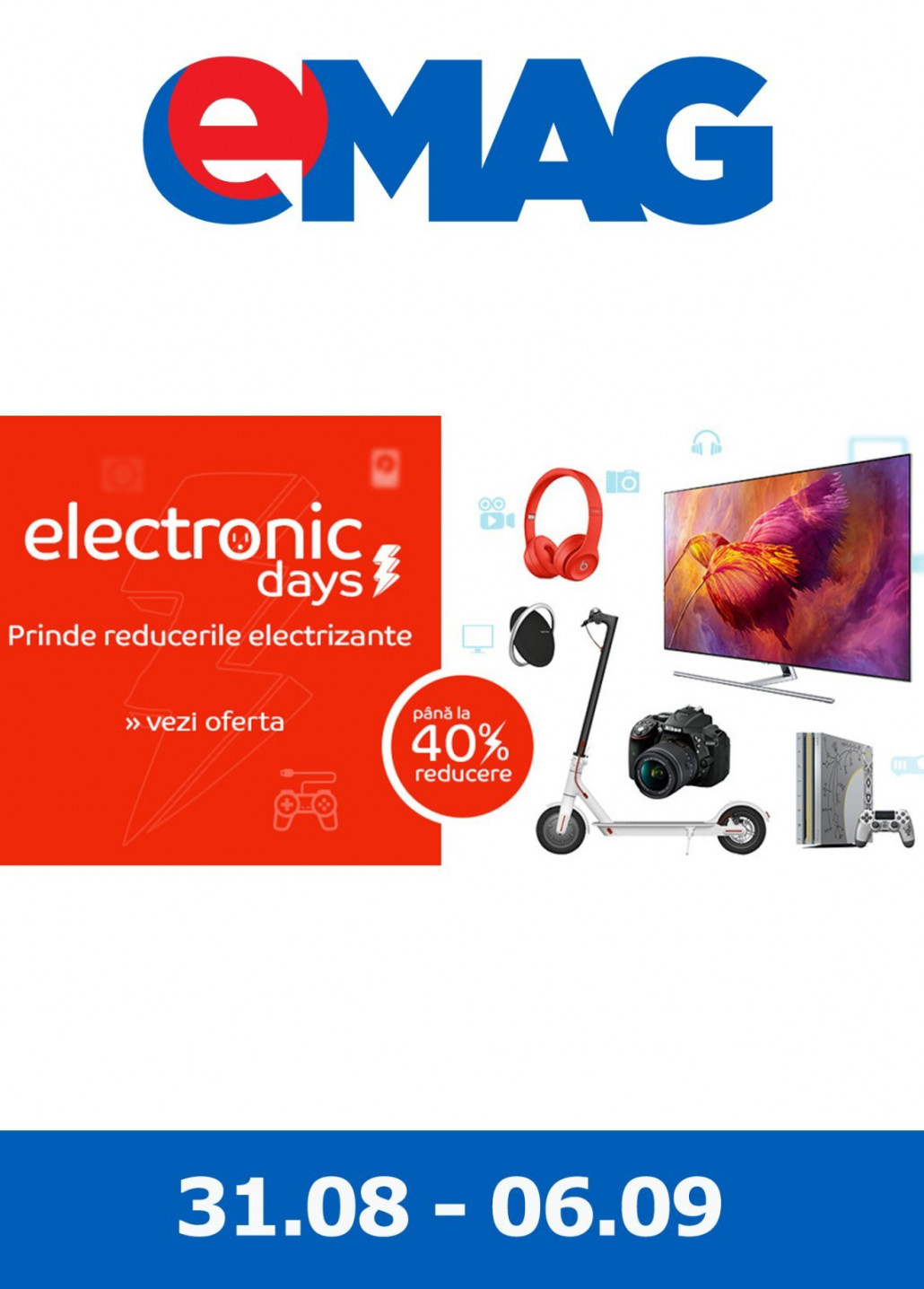 Catalog eMAG - 40% Electronic Days! 31 August 2018 - 06 Sepembrie 2018
